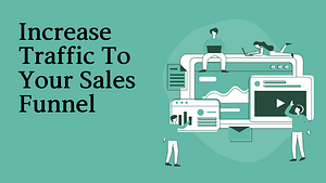 Increase Traffic To Your Website and Sales Fun